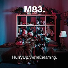 Hurry Up, We're Dreaming- M83