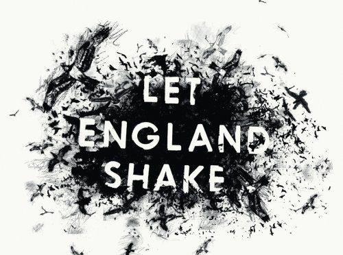 Let Englang shake- PJ Harvey