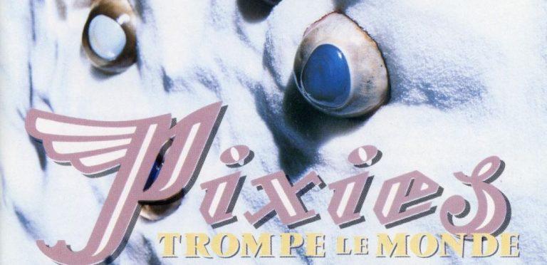 Trompe Le Monde -Pixies