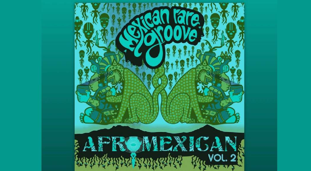 Mexican Rare Groove presenta su nuevo EP AFROMEXICAN VOL. 2